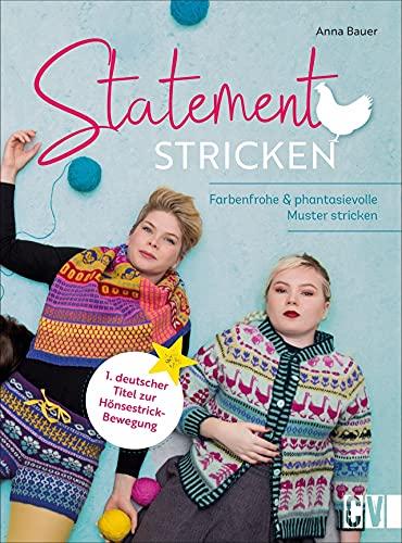 Stricken: Statement Stricken. Farbenfrohe und phantasievolle Muster stricken. Individuelle Strickmode & Accessoires: Pullis, Mützen, Strickjacken, Handschuhen, Socken und Co.