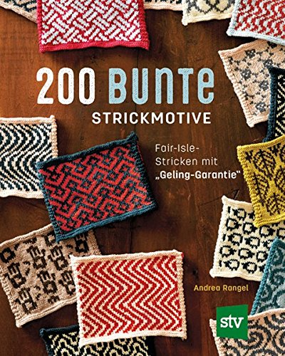 200 bunte Strickmotive: Fair-Isle-Stricken mit 'Geling-Garantie'